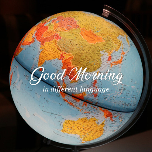 Good Morning in different language