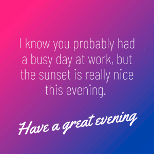 have-a-great-evening-message