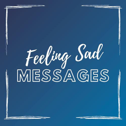 feeling_sad_messages